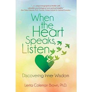 COLEMAN BROWN, LERITA WHEN THE HEART SPEAKS, LISTEN by LERITA COLEMAN BROWN