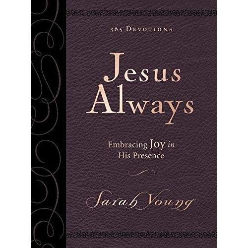 Jesus Always Large Deluxe: Embracing Joy in His Presence ( Jesus Always ) by SARAH YOUNG