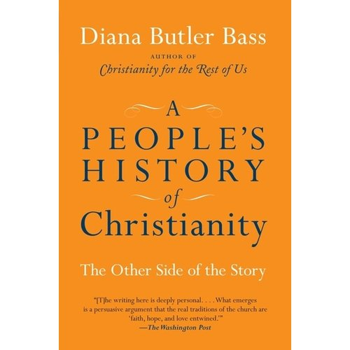 BASS, DIANA BUTLER PEOPLE'S HISTORY OF CHRISTIANITY by DIANA BUTLER BASS