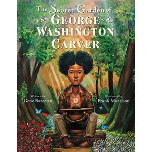 BARRETTA, GENE and FRANK MORRISON SECRET GARDEN OF GEORGE WASHINGTON CARVER