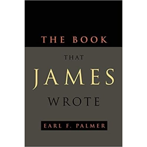 PALMER, EARL F. The Book That James Wrote by EARL F. PALMER