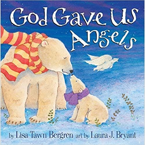 BERGREN, LISA TAWN GOD GAVE US ANGELS: A Picture Book by CYNTHIA RYLANT