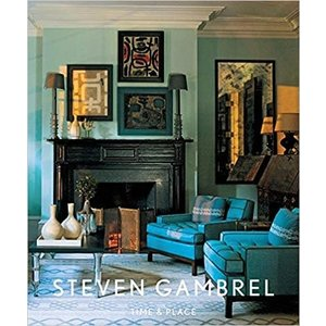 Steven Gambrel: Time and Place by STEPHEN GAMBREL