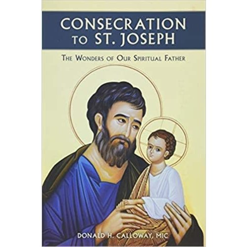 CALLOWAY, DONALD H. CONSECRATION TO ST. JOSEPH by DONALD H. CALLOWAY, MIC
