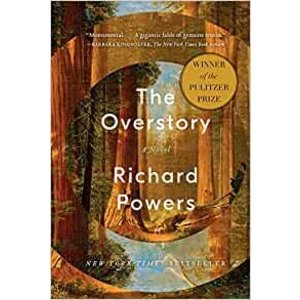 POWERS, RICHARD The Overstory: A Novel by RICHARD POWERS