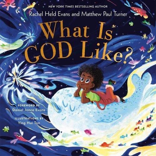 EVANS, RACHEL HELD What Is God Like? by RACHEL HELD EVANS and MATTHEW PAUL TURNER