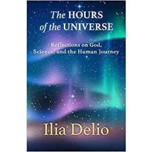 HOURS OF THE UNIVERSE by ILIA DELIO