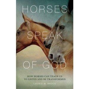 BROCK, LAURIE HORSES SPEAK OF GOD by Laurie Brock