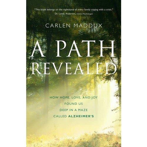 A PATH REVEALED by Carlen Maddux