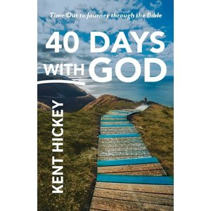 40 DAYS WITH GOD by Kent Hickey