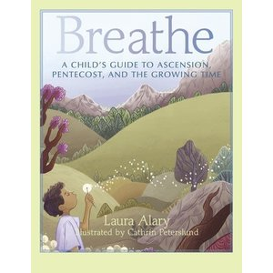 BREATHE : A CHILD'S GUIDE by Laura Alary