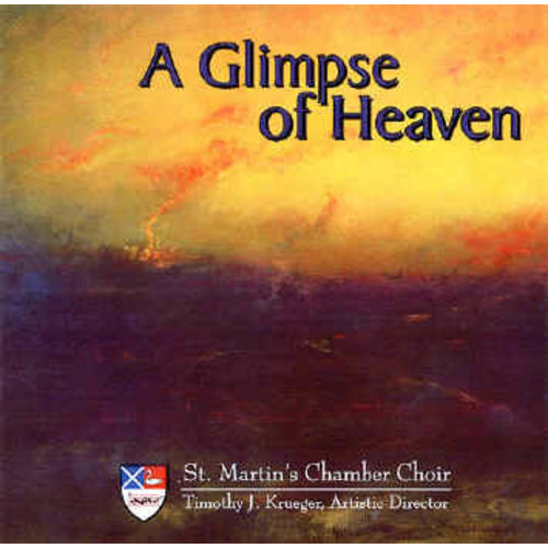 CD A GLIMPSE OF HEAVEN by St Martin's Chamber Choir