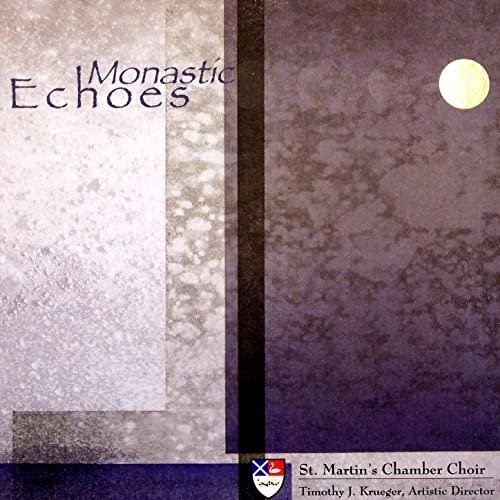 CD MONASTIC ECHOES by St Martin's Chamber Choir