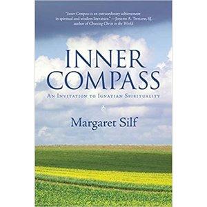 SILF, MARGARET INNER COMPASS INVITATION TO IGNATIAN SPIRITUALITY by MARGARET SILF