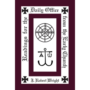 WRIGHT, J. ROBERT Readings from the Daily Office for the Early Church
