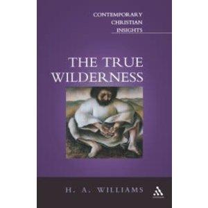 True Wilderness ( Contemporary Christian Insights ) by H. A. WILLIAMS
