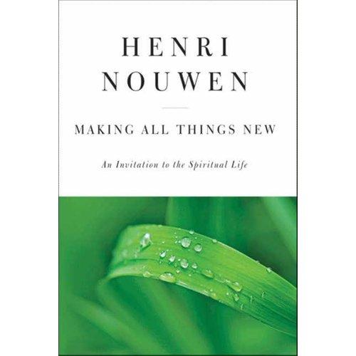 NOUWEN, HENRI MAKING ALL THINGS NEW by HENRI NOUWEN
