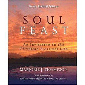 THOMPSON, MARJORIE SOUL FEAST : AN INVITATION TO THE CHRISTIAN SPIRITUAL LIFE by MARJORIE THOMPSON