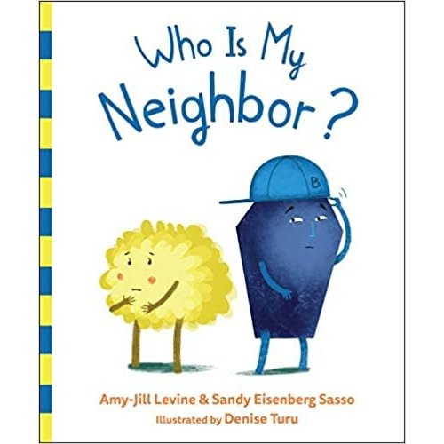 LEVINE, AMY-JILL WHO IS MY NEIGHBOR by Amy-Jill Levine and Sandy Eisenberg Sasso