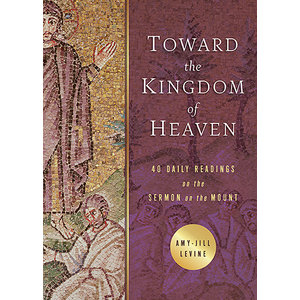 LEVINE AMY-JILL Toward the Kingdom of Heaven by Amy-Jill Levine