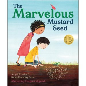 LEVINE AMY-JILL The Marvelous Mustard Seed  by Amy-Jill Levine