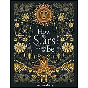 MISTRY How the Stars Came To Be  by POONAM MISTRY