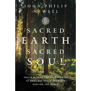 SACRED EARTH SACRED SOUL by John Philip Newell