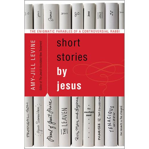 LEVINE, AMY-JILL SHORT STORIES BY JESUS