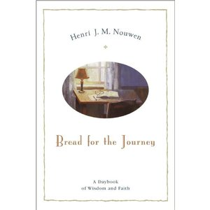 NOUWEN, HENRI BREAD FOR THE JOURNEY