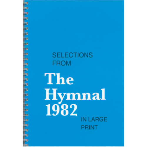 HYMNAL/1982/SELECTIONS IN LARGE PRINT