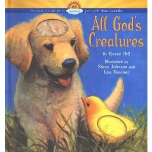 HILL, KAREN; STEVE JOHNSON ALL GOD'S CREATURES by KAREN HILL and STEVE JOHNSON