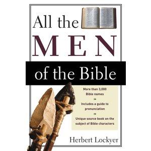 LOCKYER, HERBERT ALL THE MEN OF THE BIBLE by HERBERT LOCKYER