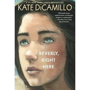 DICAMILLO KATE BEVERLY, RIGHT HERE by KATE DiCAMILLO