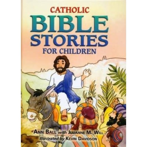 CATHOLIC BIBLE STORIES FOR CHILDREN by ANN BALL and JULIANNE WILL