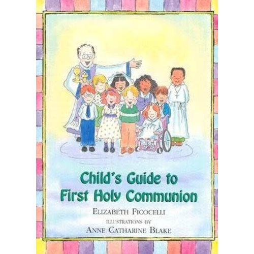 FICOCELLI, ELIZABETH CHILD'S GUIDE TO FIRST HOLY COMMUNION by ELIZABETH FICOCELLI