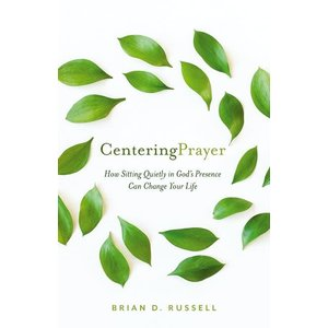 CENTERING PRAYER by Brian D. Russell