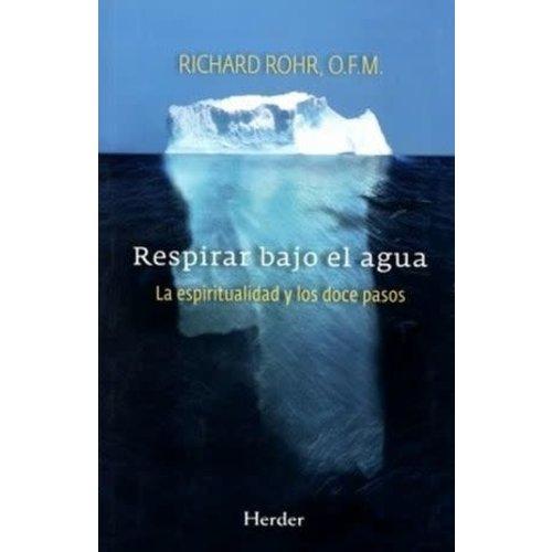 ROHR, RICHARD Respirar Bajo El Agua by RICHARD ROHR