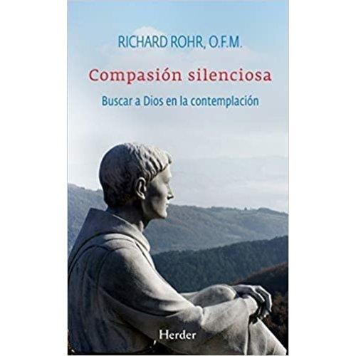 ROHR, RICHARD Compasion Silenciosa by RICHARD ROHR