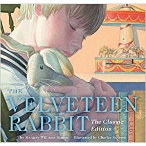 WILLIAMS, MARGERY The Velveteen Rabbit Hardcover: The Classic Edition by MARGERY WILLIAMS and CHARLES SANTORE