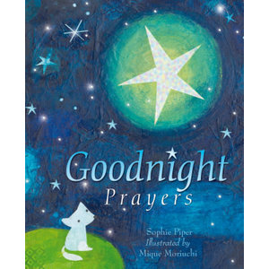 PIPER, SOPHIE Goodnight Prayers: Prayers and Blessings by SOPHIE PIPER