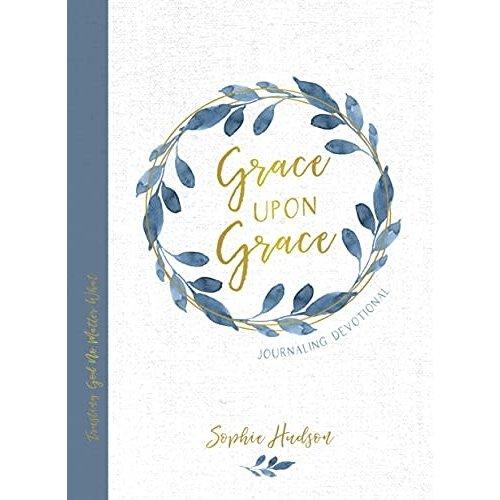 Grace Upon Grace Journaling Devotional: Trusting God No Matter What by SOPHIE HUDSON