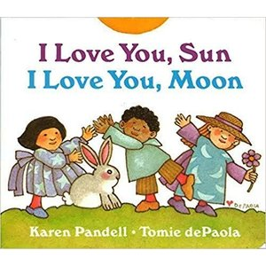 PANDELL, KAREN/ DE PAOLA, TOMIE I LOVE YOU, SUN     I LOVE YOU,  MOON by KAREN PANDELL and TOMIE DE PAOLA