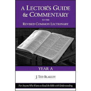 BLAKLEY, J TED LECTOR'S GUIDE & COMMENTARY...YEAR A