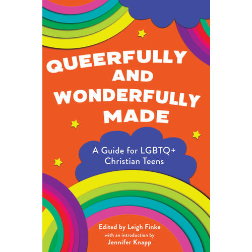 Queerfully and Wonderfully Made: A Guide for LGBTQ+ Christian Teens by LEIGH FINKE