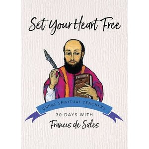 DESALES, FRANCIS SET YOUR HEART FREE : 30 DAYS WITH FRANCIS DESALES