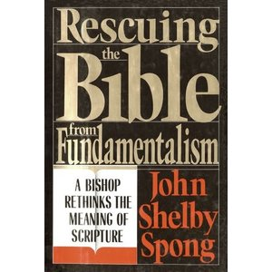 SPONG, JOHN SHELBY RESCUING THE BIBLE FROM FUNDAMENTALISM by JOHN SHELBY SPONG
