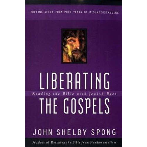 SPONG, JOHN SHELBY LIBERATING THE GOSPELS by JOHN SHELBY SPONG