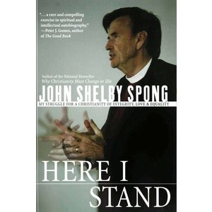 SPONG, JOHN SHELBY HERE I STAND by JOHN SHELBY SPONG
