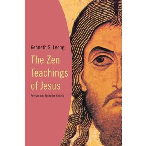 The Zen Teachings of Jesus by KENNETH LEONG