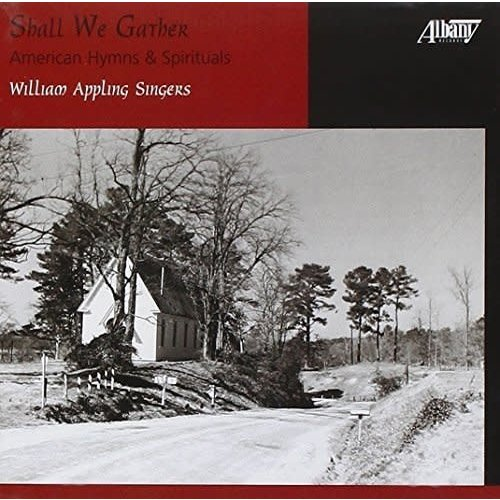 SHALL WE GATHER: AMERICAN HYMNS & SPIRITUALS by THE WILLIAM APPLING SINGERS